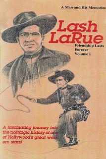 Lash La Rue: Friendship Lasts Forever, Vol. 1