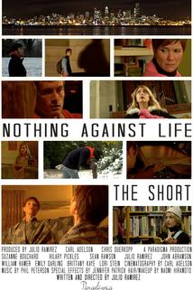 Nothing Against Life: The Short