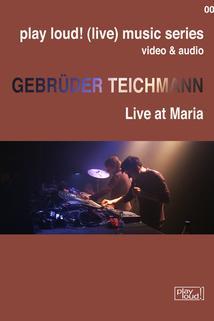 Gebrüder Teichmann: Live at Maria