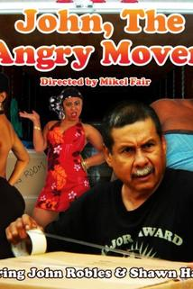 John the Angry Mover