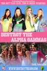 Destroy the Alpha Gammas (2013)