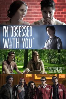 I'm Obsessed with You: But You've Got to Leave Me Alone