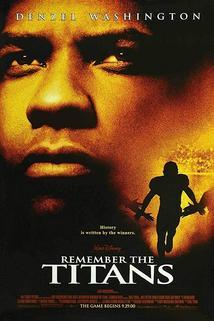 Vzpomínka na Titány  - Remember the Titans