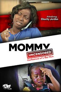 Mommy Uncensored