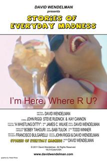 I'm Here. Where R U?