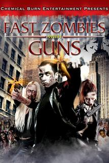 Fast Zombies with Guns
