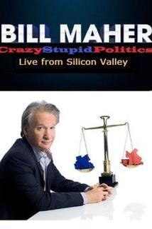 Bill Maher: CrazyStupidPolitics - Live from Silicon Valley