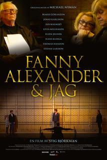 Fanny, Alexander & jag