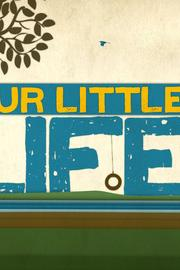 Our Little Life  - Our Little Life