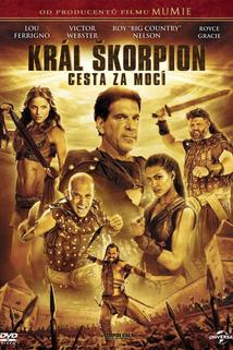 Král Škorpion: Cesta za mocí  - The Scorpion King: The Lost Throne