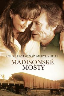Madisonské mosty  - Bridges of Madison County, The