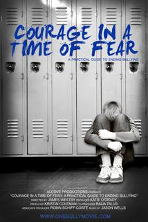 Courage in a Time of Fear: A Practical Guide to Ending Bullying