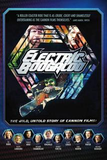 Electric Boogaloo: The Wild, Untold Story of Cannon Films  - Electric Boogaloo: The Wild, Untold Story of Cannon Films