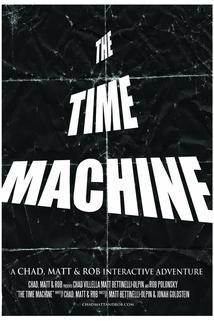 The Time Machine: A Chad, Matt & Rob Interactive Adventure