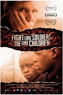 Fight Like Soldiers Die Like Children