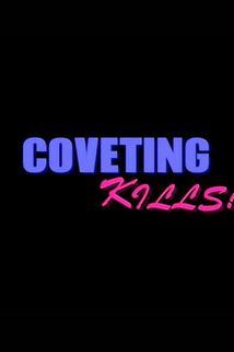 Coveting Kills!