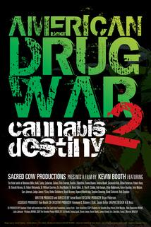 American Drug War 2: Cannabis Destiny