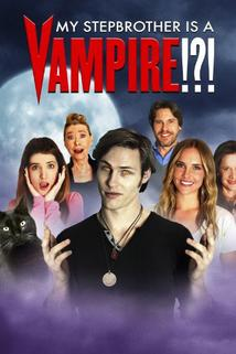 My Stepbrother Is a Vampire!?!  - My Stepbrother Is a Vampire!?!