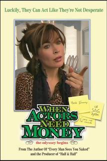 When Actors Need Money