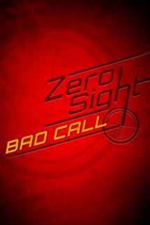 Zero Sight: Bad Call  - Zero Sight: Bad Call