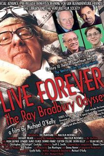 Live Forever: A Ray Bradbury Odyssey