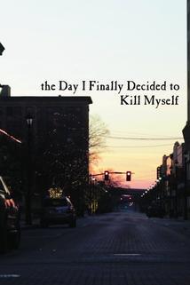The Day I Finally Decided to Kill Myself