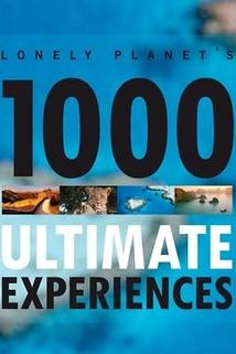 Lonely Planet's 1000 Ultimate Experiences  - Lonely Planet's 1000 Ultimate Experiences