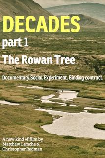 Decades: Part One - The Rowan Tree