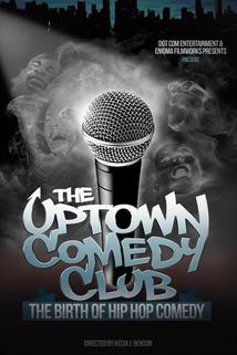 Uptown Comedy Club: The Birth of Hip Hop Comedy