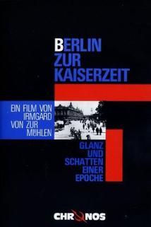 Berlin zur Kaiserzeit - Glanz und Schatten einer Epoche
