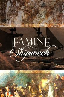 Famine and Shipwreck, an Irish Odyssey
