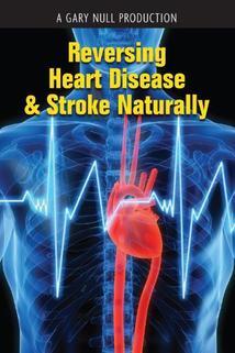 Reversing Heart Disease & Stroke Naturally