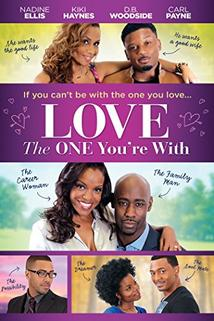 Love the One You're With  - Love the One You're With