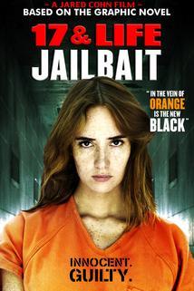 17 & Life: Jail Bait
