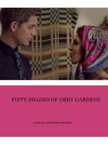 Fifty Shades Of Grey Gardens