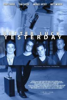 Better Luck Yesterday