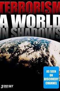 Terrorism: A World in Shadows