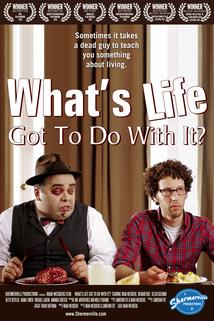 What's Life Got to Do with It?