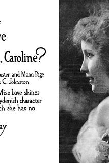 How Could You, Caroline?