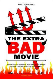 The Extra Bad Movie ()