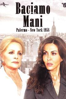 Baciamo le mani: Palermo-New York 1958