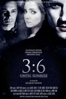 3:6 Until Sunrise