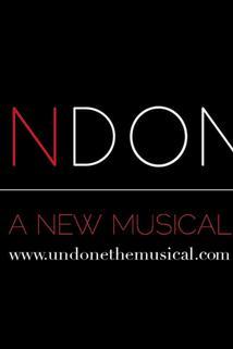 Undone: A New Musical