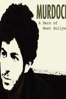 Murdock: A Hero of West Hollywood