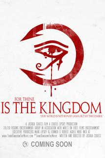 For Thine Is the Kingdom  - For Thine Is the Kingdom