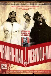 Wolf Man vs Piranha Man: Howl of the Piranha