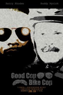 Good Cop Bike Cop  - Good Cop Bike Cop