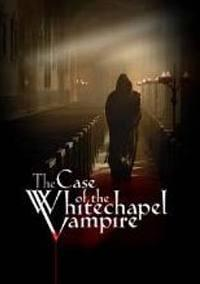 Smrt v klášteře  - Case of the Whitechapel Vampire, The