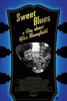 Sweet Blues: A Film About Mike Bloomfield  - Sweet Blues: A Film About Mike Bloomfield