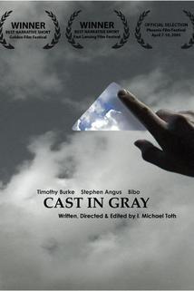 Cast in Gray
